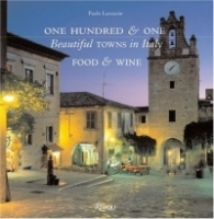 One Hundred & One Beautiful Towns in Italy: Food and Wine артикул 1503a.
